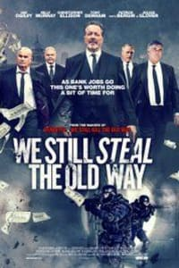 We Still Steal The Old Way | Bmovies
