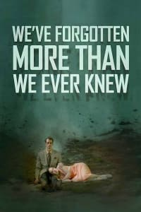 We've Forgotten More Than We Ever Knew | Bmovies