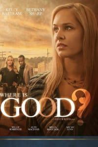 Where Is Good? | Bmovies