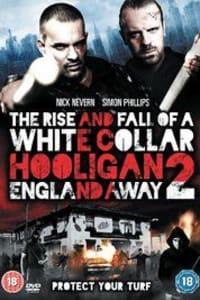 White Collar Hooligan 2 England Away | Bmovies