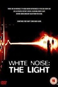 White Noise 2: The Light | Bmovies