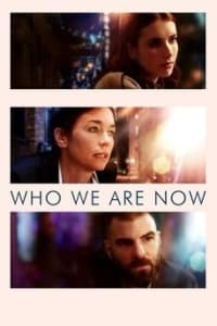 Who We Are Now | Bmovies