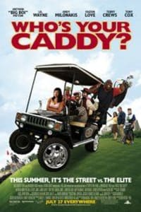 Who's Your Caddy? | Bmovies
