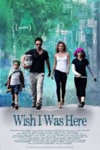 Wish I Was Here | Watch Movies Online