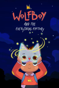 Wolfboy and the Everything Factory - Season 1 | Bmovies
