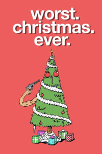 Worst. Christmas. Ever.   Bmovies