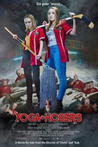 Yoga Hosers | Bmovies