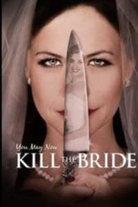 You May Now Kill the Bride | Bmovies
