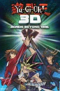 Yu-Gi-Oh! 3D: Bonds Beyond Time | Bmovies