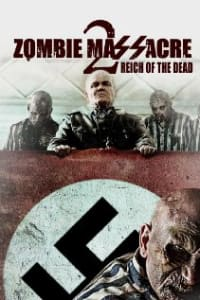 Zombie Massacre 2: Reich Of The Dead | Bmovies